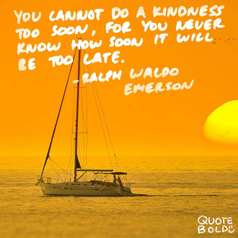 Too Kind Quotes: 52+ Kindness Quotes [Images, Tips, And FREE EBook]